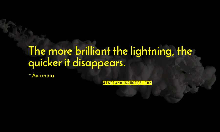 Unseemliness Quotes By Avicenna: The more brilliant the lightning, the quicker it