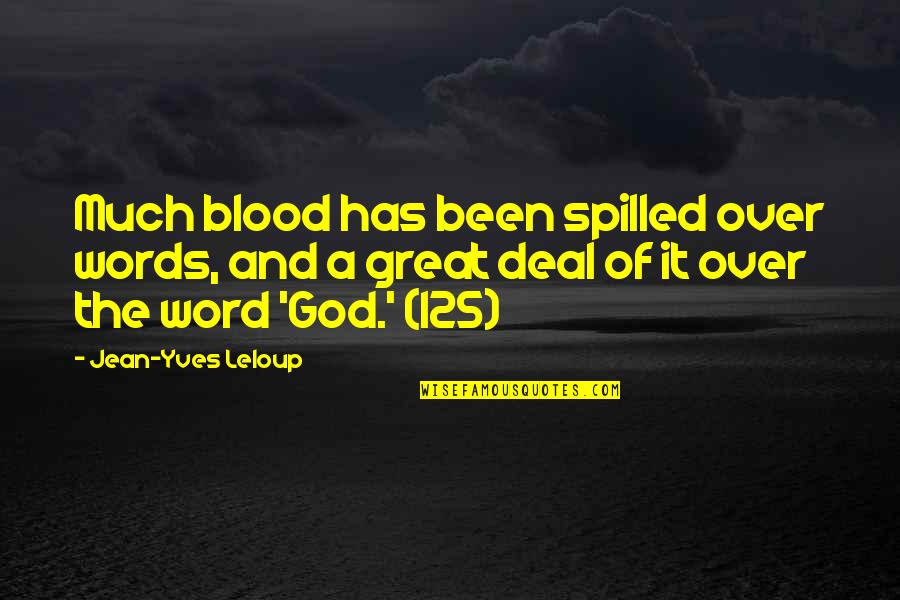 Unsharable Quotes By Jean-Yves Leloup: Much blood has been spilled over words, and