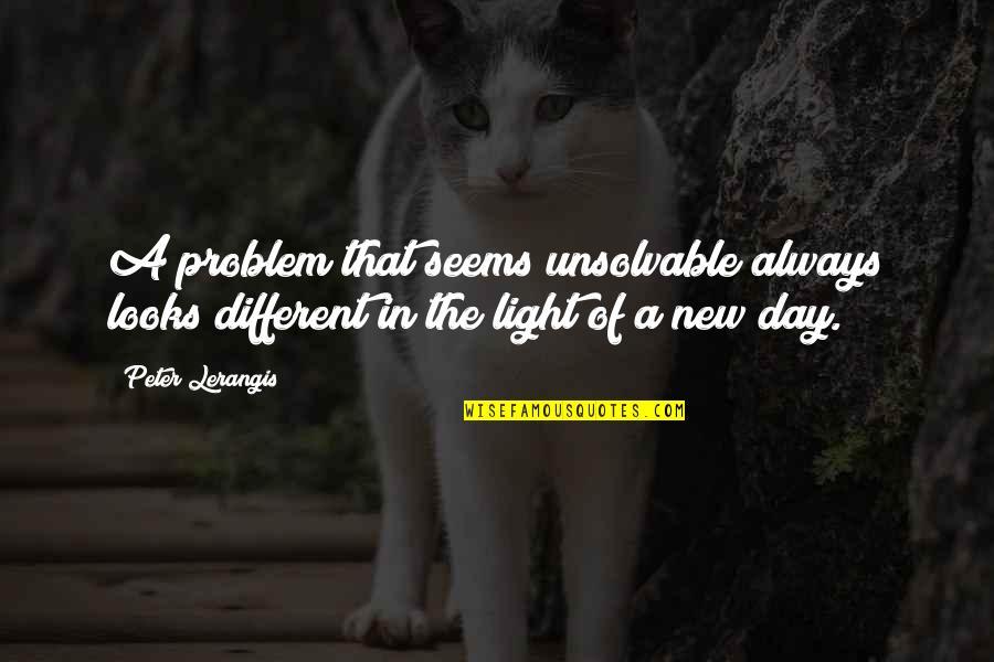 Unsolvable Quotes By Peter Lerangis: A problem that seems unsolvable always looks different