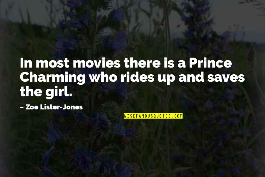 Unspoken Connections Quotes By Zoe Lister-Jones: In most movies there is a Prince Charming