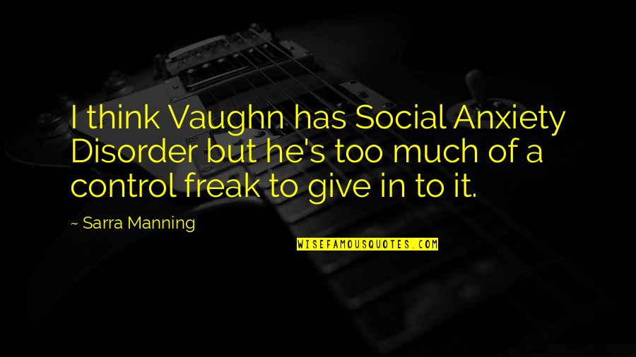 Unsticky Quotes By Sarra Manning: I think Vaughn has Social Anxiety Disorder but