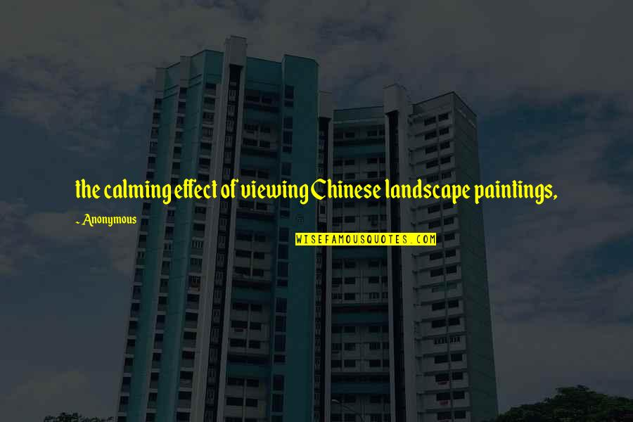 Unsupportive Partner Quotes By Anonymous: the calming effect of viewing Chinese landscape paintings,
