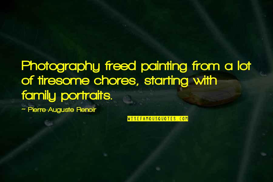 Unsupportive Partner Quotes By Pierre-Auguste Renoir: Photography freed painting from a lot of tiresome