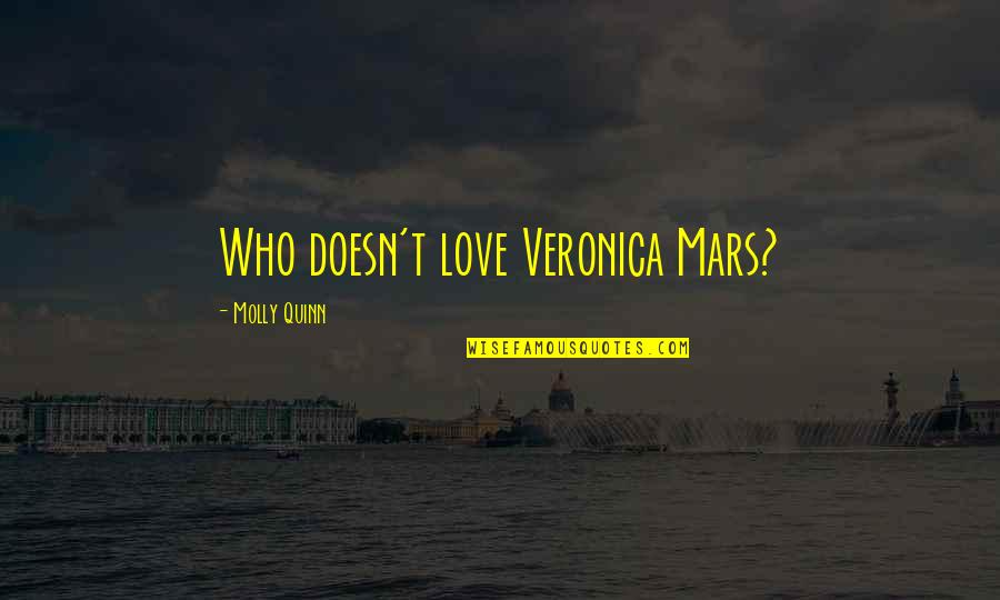 Untamableness Quotes By Molly Quinn: Who doesn't love Veronica Mars?