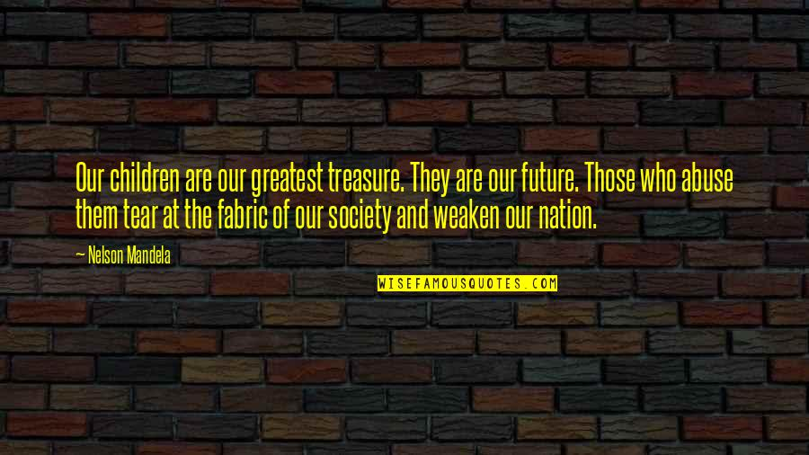 Untamableness Quotes By Nelson Mandela: Our children are our greatest treasure. They are