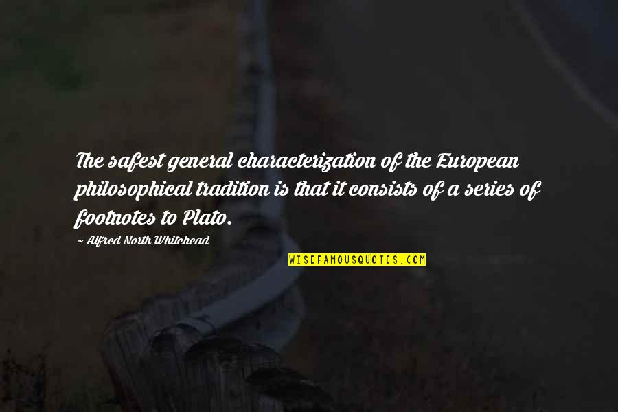 Unthrifty Quotes By Alfred North Whitehead: The safest general characterization of the European philosophical