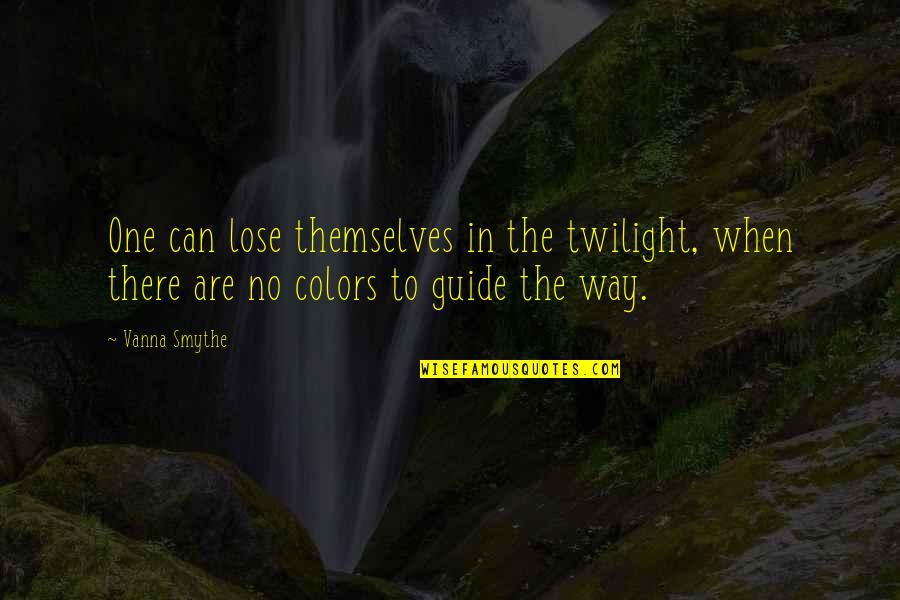 Unthrifty Quotes By Vanna Smythe: One can lose themselves in the twilight, when