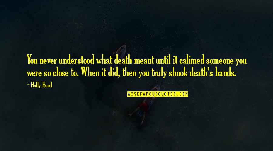 Until Death Quotes By Holly Hood: You never understood what death meant until it