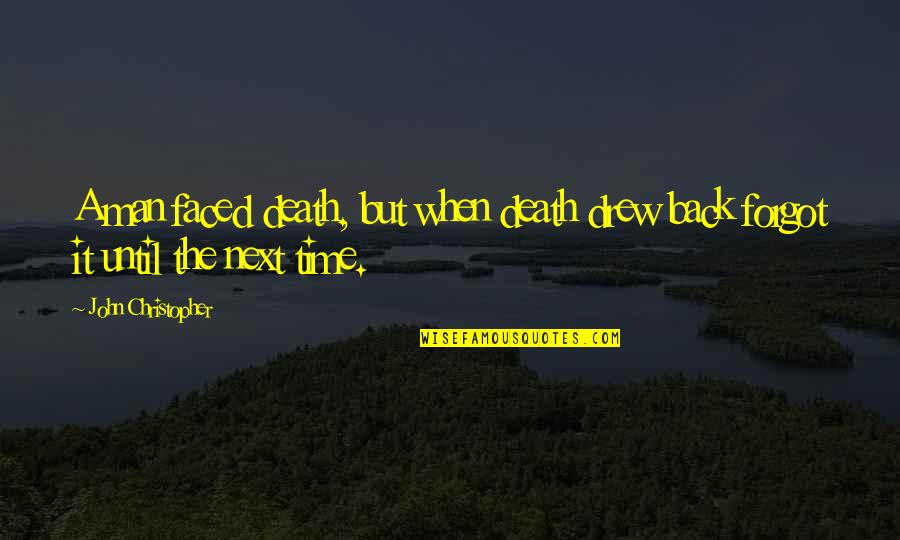 Until Death Quotes By John Christopher: A man faced death, but when death drew