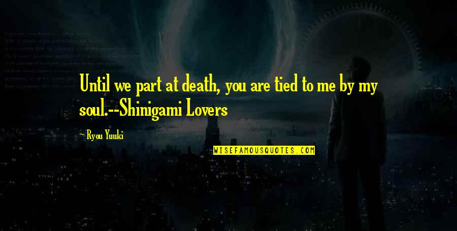 Until Death Quotes By Ryou Yuuki: Until we part at death, you are tied