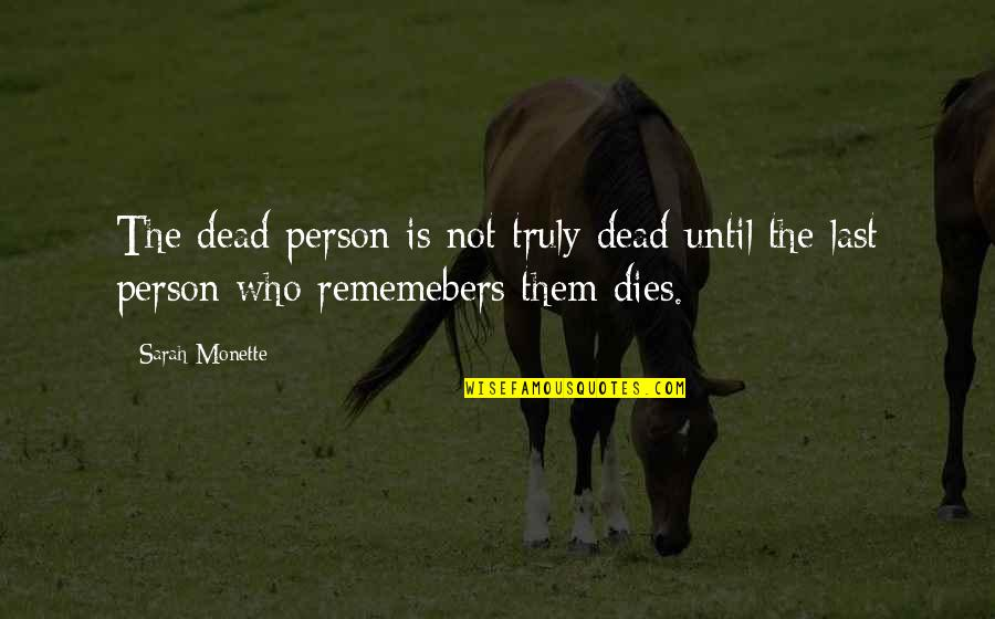 Until Death Quotes By Sarah Monette: The dead person is not truly dead until