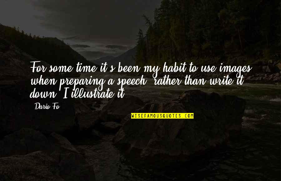 Unwillingness To Compromise Quotes By Dario Fo: For some time it's been my habit to