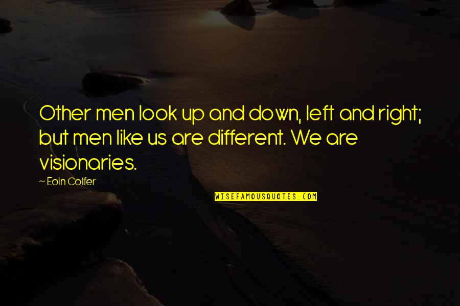 Up And Down Quotes By Eoin Colfer: Other men look up and down, left and
