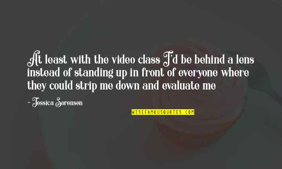 Up And Down Quotes By Jessica Sorensen: At least with the video class I'd be