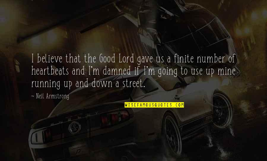 Up And Down Quotes By Neil Armstrong: I believe that the Good Lord gave us