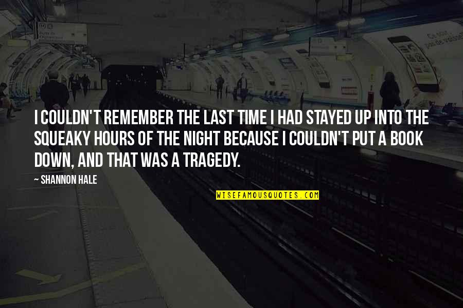 Up And Down Quotes By Shannon Hale: I couldn't remember the last time I had