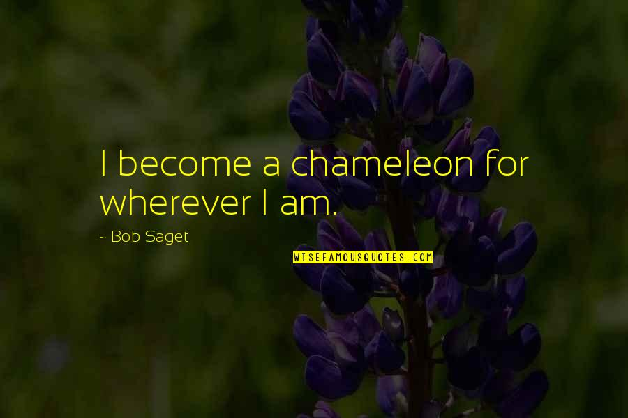 Up Film Russell Quotes By Bob Saget: I become a chameleon for wherever I am.