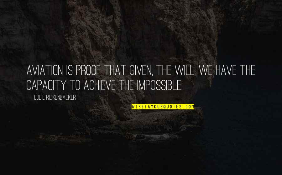 Up Film Russell Quotes By Eddie Rickenbacker: Aviation is proof that given, the will, we
