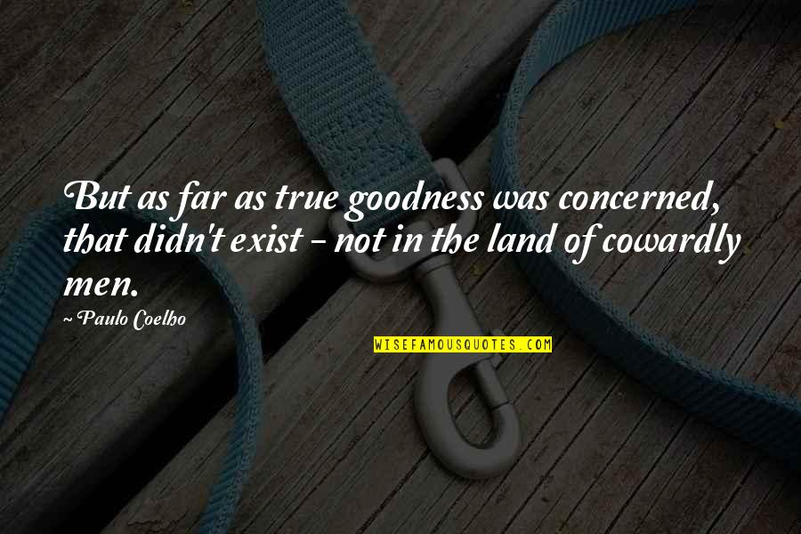 Up Film Russell Quotes By Paulo Coelho: But as far as true goodness was concerned,