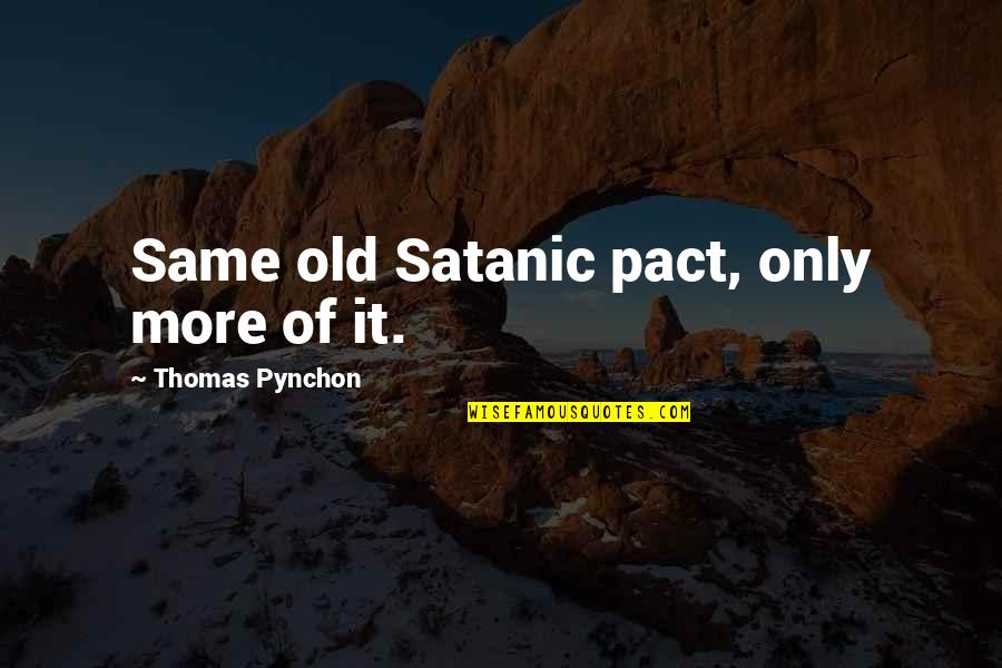 Up Film Russell Quotes By Thomas Pynchon: Same old Satanic pact, only more of it.