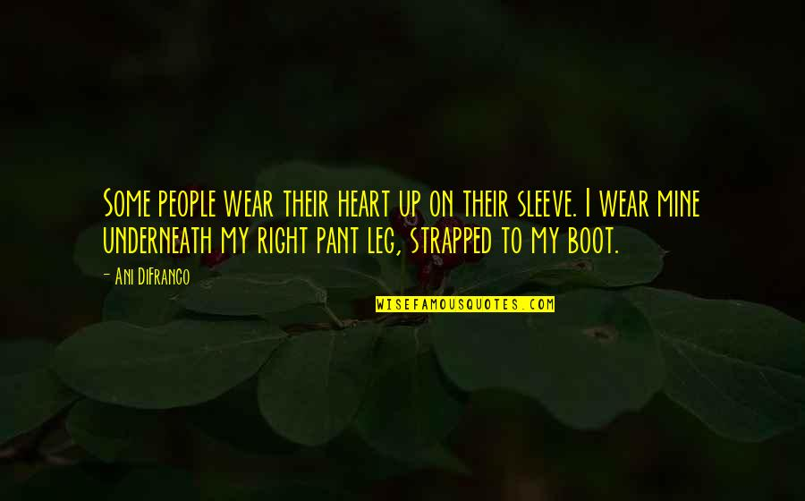 Up Your Sleeve Quotes By Ani DiFranco: Some people wear their heart up on their