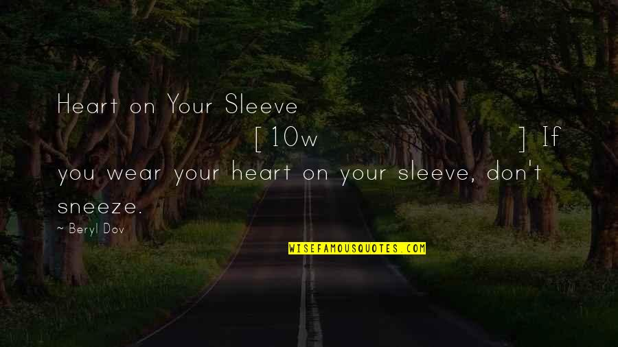 Up Your Sleeve Quotes By Beryl Dov: Heart on Your Sleeve [10w] If you wear