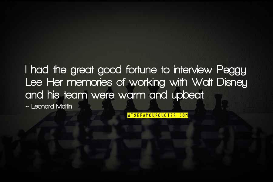 Upbeat Quotes By Leonard Maltin: I had the great good fortune to interview