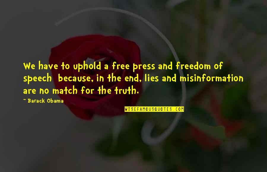 Uphold Quotes By Barack Obama: We have to uphold a free press and