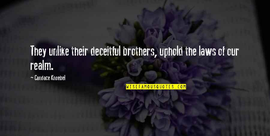 Uphold Quotes By Candace Knoebel: They unlike their deceitful brothers, uphold the laws