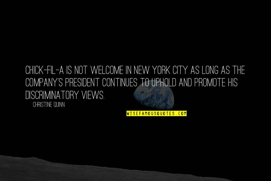 Uphold Quotes By Christine Quinn: Chick-fil-A is not welcome in New York City