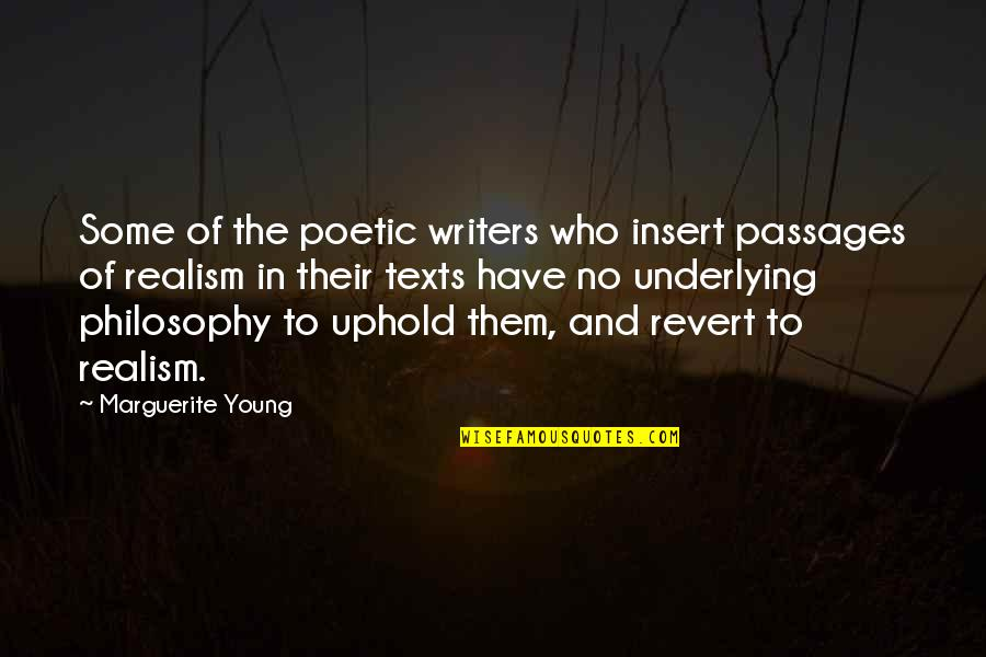 Uphold Quotes By Marguerite Young: Some of the poetic writers who insert passages