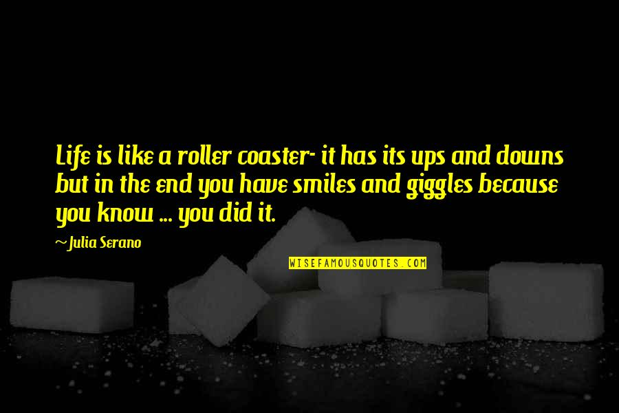 Ups Downs Quotes By Julia Serano: Life is like a roller coaster- it has