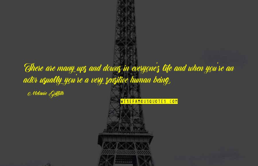 Ups Downs Quotes By Melanie Griffith: There are many ups and downs in everyone's