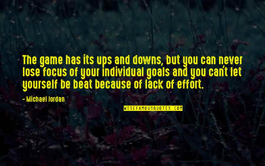 Ups Downs Quotes By Michael Jordan: The game has its ups and downs, but