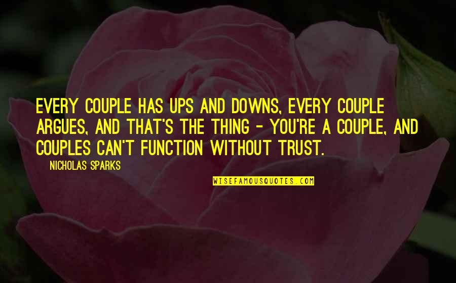Ups Downs Quotes By Nicholas Sparks: Every couple has ups and downs, every couple