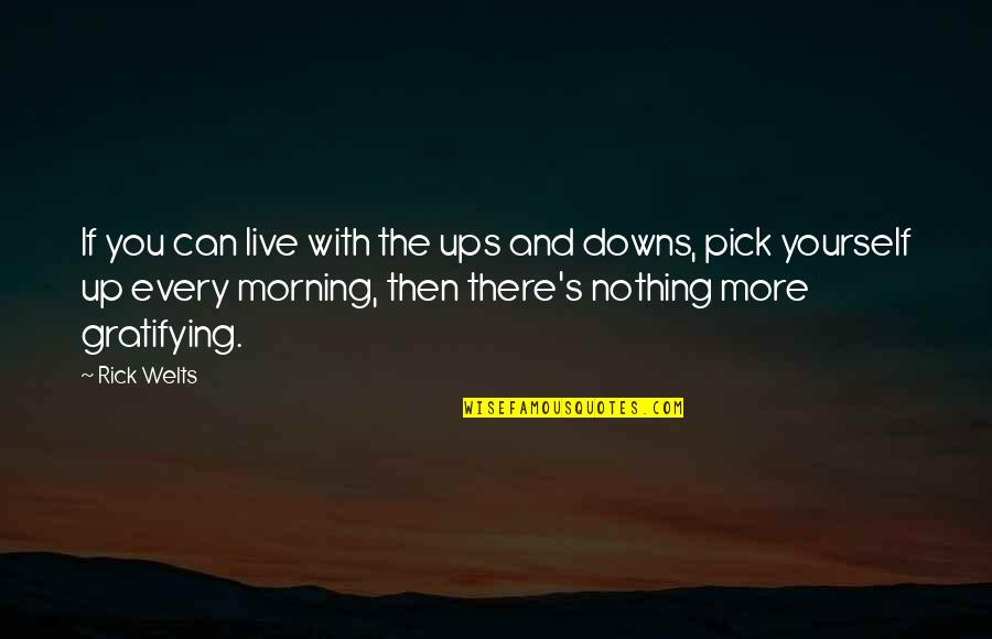 Ups Downs Quotes By Rick Welts: If you can live with the ups and