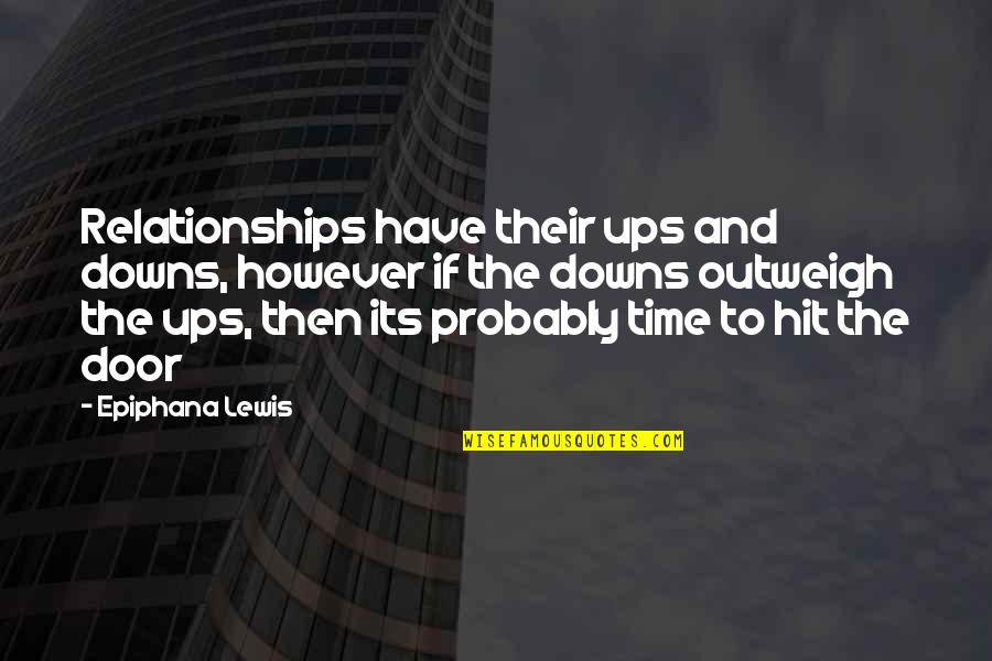 Ups N Downs In Life Quotes By Epiphana Lewis: Relationships have their ups and downs, however if