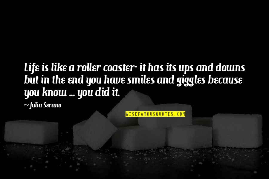 Ups N Downs In Life Quotes By Julia Serano: Life is like a roller coaster- it has