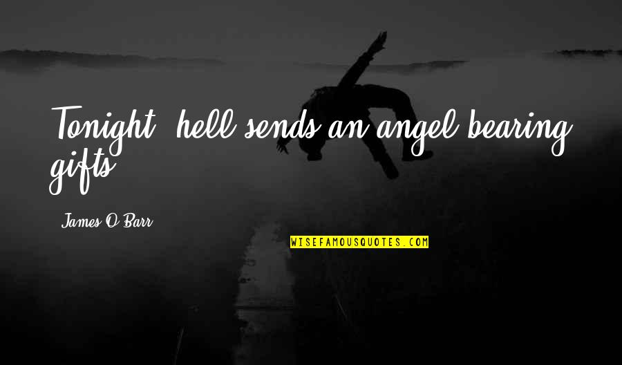 Ups Overnight Quotes By James O'Barr: Tonight, hell sends an angel bearing gifts...