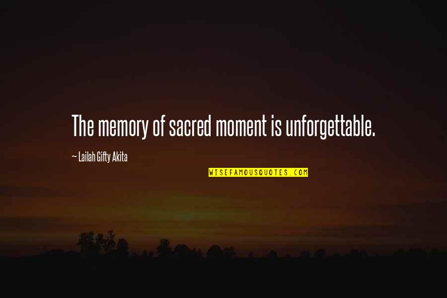 Urahara Kisuke Quotes By Lailah Gifty Akita: The memory of sacred moment is unforgettable.