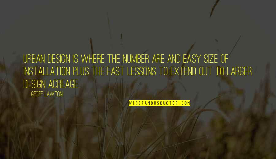Urban Design Quotes By Geoff Lawton: Urban design is where the number are and