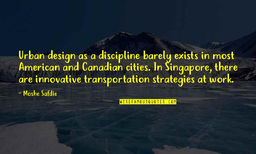 Urban Design Quotes By Moshe Safdie: Urban design as a discipline barely exists in