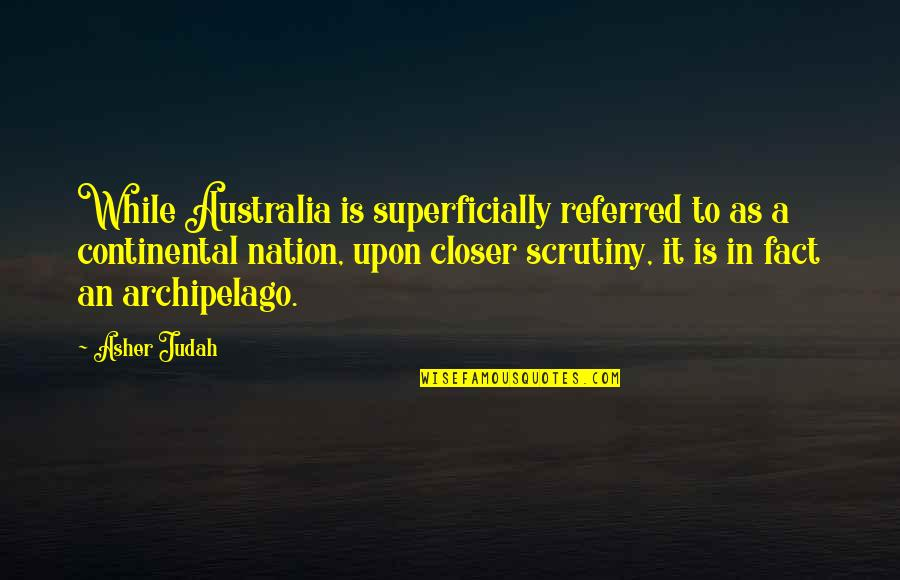 Urbanisation Quotes By Asher Judah: While Australia is superficially referred to as a