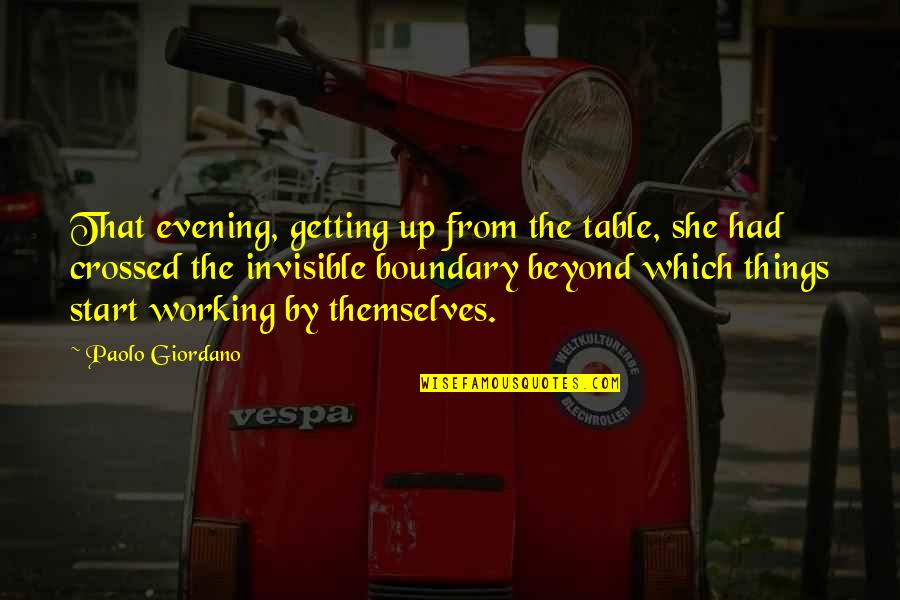 Urbanisation Quotes By Paolo Giordano: That evening, getting up from the table, she