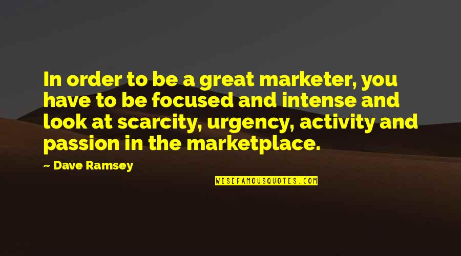 Urgency Quotes By Dave Ramsey: In order to be a great marketer, you