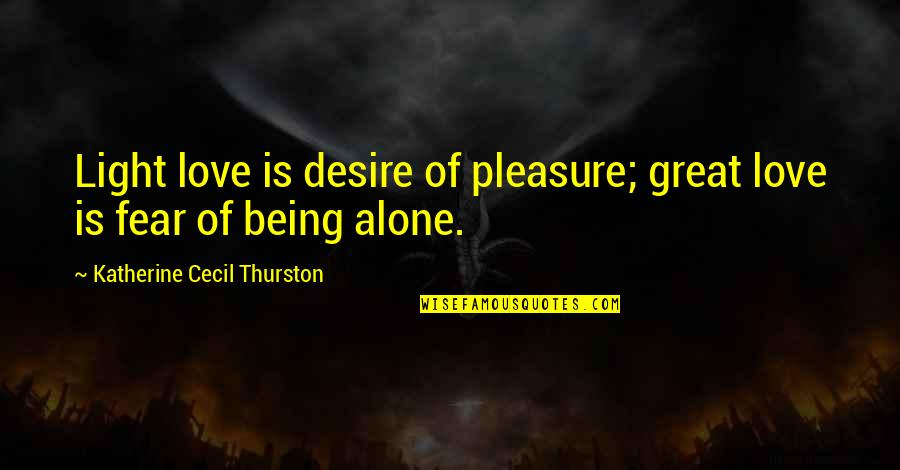 Uri Avnery Quotes By Katherine Cecil Thurston: Light love is desire of pleasure; great love