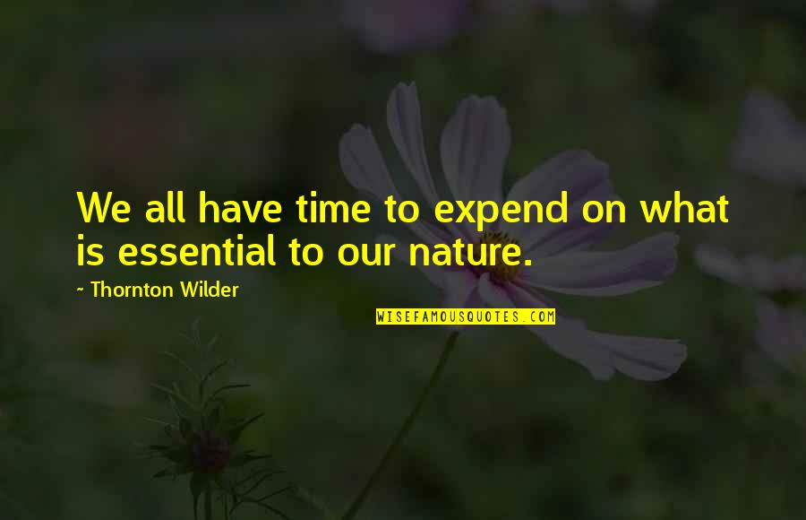 Uriah Heep Band Quotes By Thornton Wilder: We all have time to expend on what