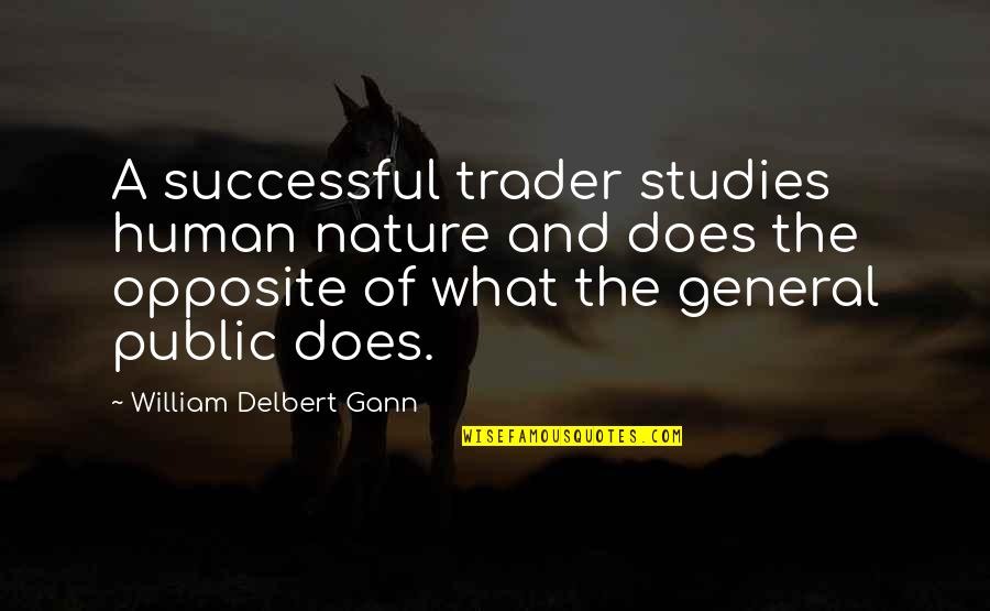 Uriah Heep Band Quotes By William Delbert Gann: A successful trader studies human nature and does
