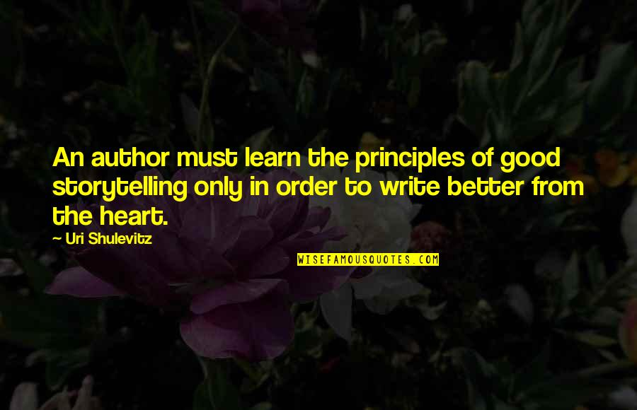 Uri's Quotes By Uri Shulevitz: An author must learn the principles of good