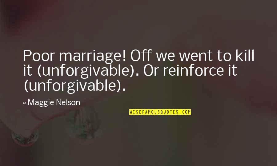 Uryuu Minene Quotes By Maggie Nelson: Poor marriage! Off we went to kill it